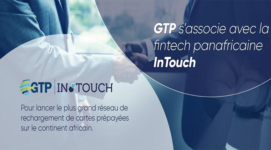 GTP s'associe avec la Fintech panafricaine InTouch pour lancer le plus grand réseau de rechargement de cartes prépayées sur le continent africain