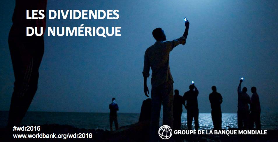 Téléchargez le Rapport  2016 de la Banque Mondiale  sur les dividendes du Numériques