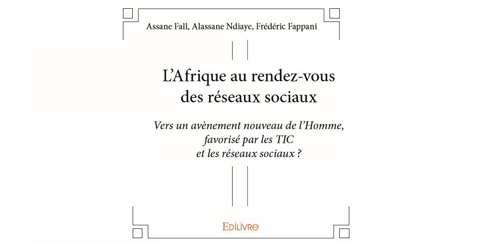 livre afrique au rendez vous des reseaux sociaux_AssaneFall AlssaneNdiaye Frederic Fappani