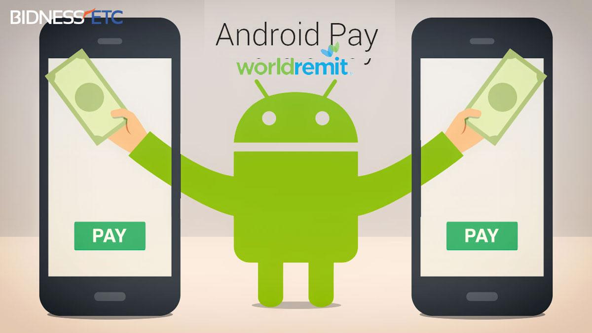 WorldRemit et Android Pay s'unissent pour faciliter les transferts d'argent entre mobiles