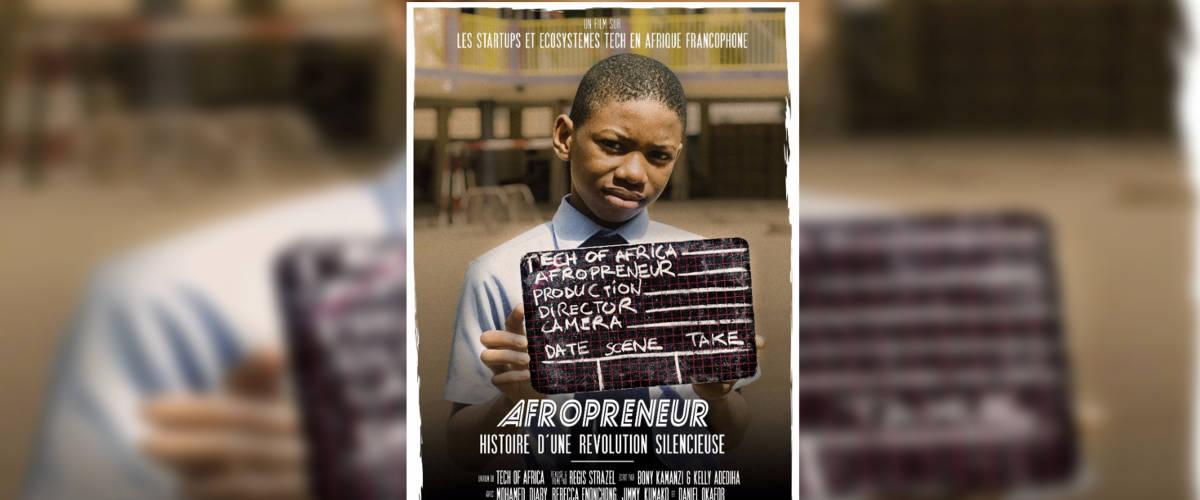 Start-up : Le documentaire Afropreneur projeté dans 6 pays d'Afrique francophone