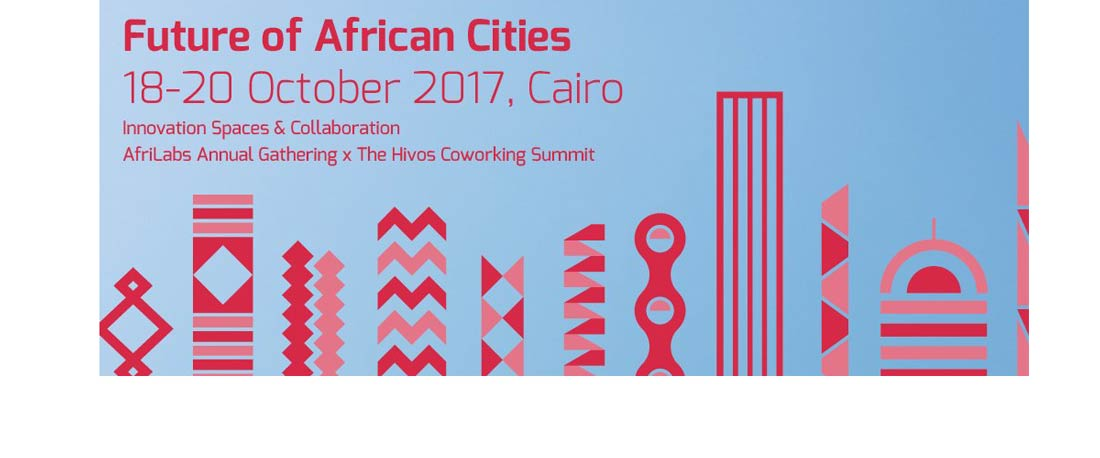 Conférence sur « L'Avenir des Villes africaines », AfriLabs et Hivos pour un partenariat stratégique.