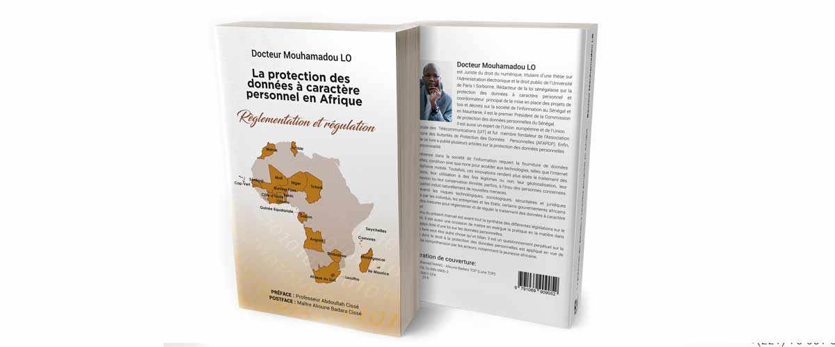 Livre : « La protection des données à caractère personnel en Afrique : réglementation et régulation » par Dr Mouhamadou LO