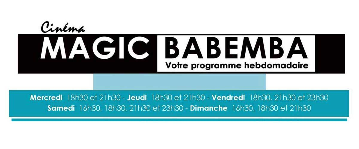 Programme du 19 au 25 février au Magic cinema Babemba à Bamako