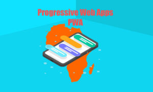 Progressive web app Africa