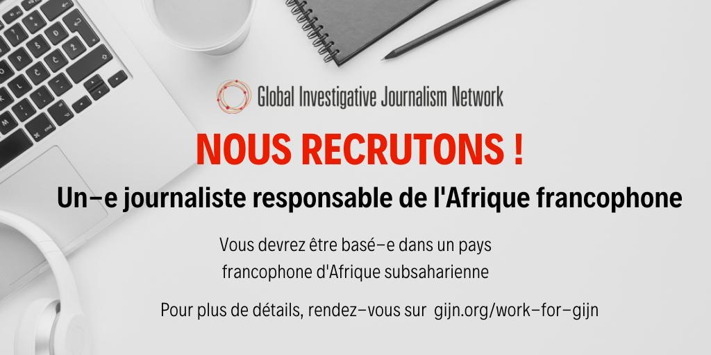 Recrutement : Responsable de l'Afrique francophone pour le Global Investigative Journalism Network