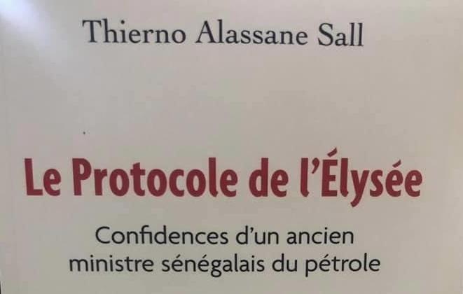 «Le protocole de l'Elysée : confidences d'un ancien ministre du Pétrole sénégalais»,  nouveau livre de Thierno Alassane Sall