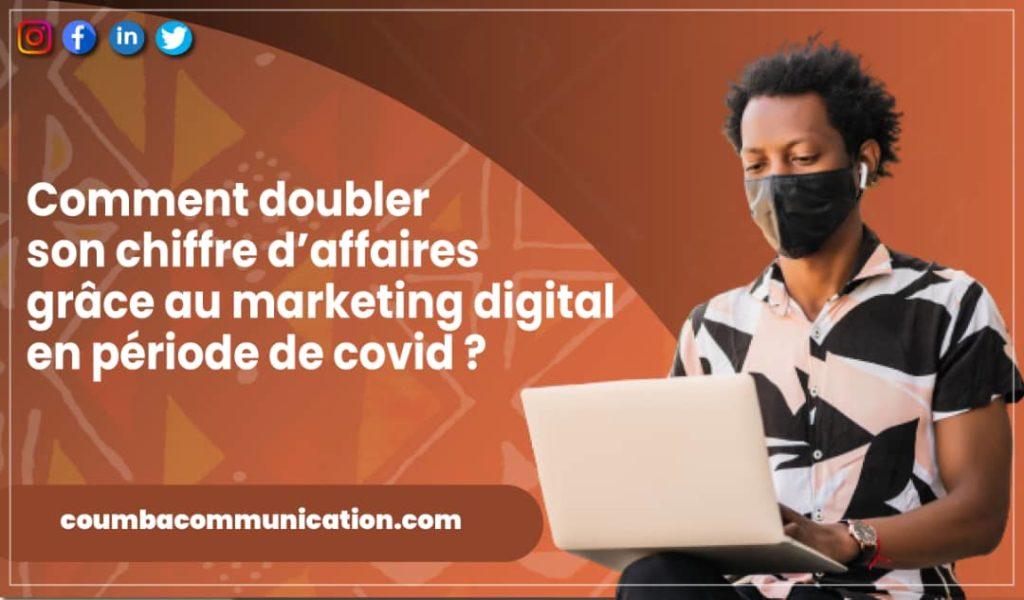 Comment doubler son chiffre d'affaires grâce au marketing digital en période de Covid ?